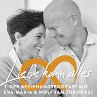Logo of the podcast Liebe kann alles - Der Beziehungspodcast mit Eva-Maria & Wolfram Zurhorst