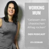 Logo du podcast WorkingMum - gelassen den chaotischen Alltag rocken!