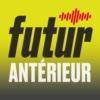 Logo du podcast Futur antérieur - La 1ere