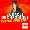 Logo of the podcast La drôle de chronique - Karine Dubernet