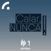 Logo of the podcast Calar, Nunca!