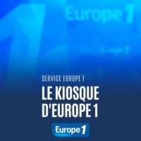 Logo du podcast Le kiosque D'Europe 1