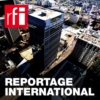 Logo du podcast Reportage International