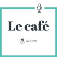 Logo du podcast Le Café LiveMentor