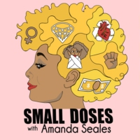 Logo of the podcast Small Doses with Amanda Seales
