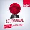 Logo of the podcast Journal de 23h (week-end)