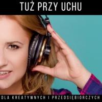 Logo du podcast Tuż Przy Uchu