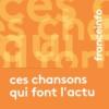 Logo of the podcast Ces chansons qui font l'actu