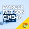 Logo du podcast Evyrock fait son cinema