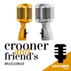 Logo of the podcast Crooner and Friends