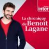 Logo du podcast Les Chroniques de Benoit Lagane