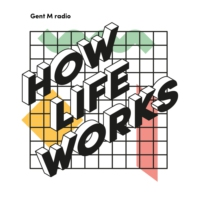 Logo du podcast How Life Works - Gent M radio