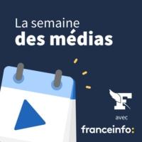 Logo du podcast La semaine des médias