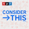 Logo of the podcast Consider This from NPR