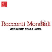 Logo du podcast Racconti Mondiali - Corriere della Sera