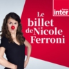 Logo of the podcast Le Billet de Nicole Ferroni
