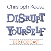 Logo du podcast Trailer: Disrupt Yourself - Der Podcast mit Christoph Keese