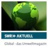Logo du podcast SWR Aktuell Global - das Umweltmagazin