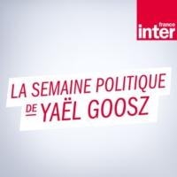 Logo du podcast La Semaine politique de Yaël Goosz