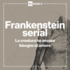Logo of the podcast Frankestein Serial - Radio 3
