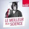 Logo of the podcast Le meilleur de la science