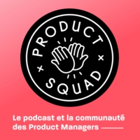 Logo du podcast Product Squad