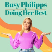 Logo du podcast Busy Philipps is Doing Her Best