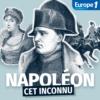 Logo of the podcast Napoléon, cet inconnu