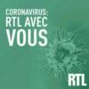 Logo du podcast Coronavirus : RTL avec vous