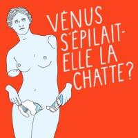 Logo du podcast Vénus s'épilait-elle la chatte ?