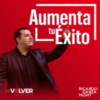 Logo of the podcast Aumenta Tu Éxito con Ricardo Garza