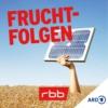 Logo of the podcast Fruchtfolgen – die Zukunft auf dem Acker | rbbKultur