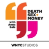 Logo du podcast Death, Sex & Money