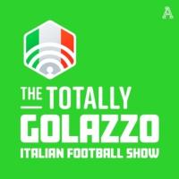 Logo of the podcast Golazzo: The Totally Italian Football Show