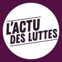 Logo du podcast L'actu des luttes - Radio Parleur