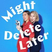 Logo du podcast Might Delete Later