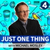Logo of the podcast Just One Thing - with Michael Mosley
