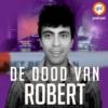 Logo du podcast De dood van Robert