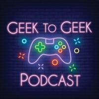 Logo du podcast Geek to Geek Podcast