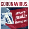 Logo of the podcast Coronavirus: What's REALLY Going On
