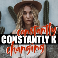 Logo of the podcast Constantly Changing Constantly K