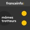 Logo of the podcast Mômes trotteurs