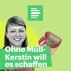 Logo du podcast Ohne Müll – Kerstin will es schaffen - Deutschlandfunk Nova
