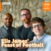 Logo du podcast Elis James' Feast Of Football