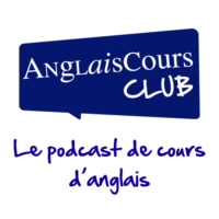 Logo of the podcast Apprendre l'anglais avec AnglaisCours Club