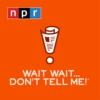 Logo du podcast Wait Wait... Don't Tell Me!