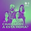 Logo of the podcast Charadas a esta Hora?