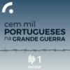 Logo of the podcast Cem Mil Portugueses na Primeira Guerra
