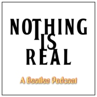 Logo of the podcast Nothing Is Real - Season 4 Episode 4 - The Ballad of The Ballad of John & Yoko, Part One