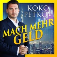 Logo of the podcast Mach mehr Geld mit Koko Petkov